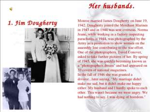 1. Jim Dougherty Monroe married James Dougherty on June 19, 1942. Dougherty j