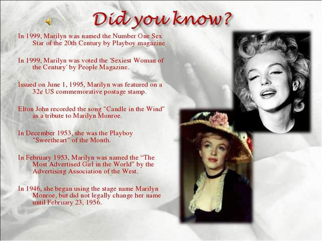 In 1999, Marilyn was named the Number One Sex Star of the 20th Century by Pla...