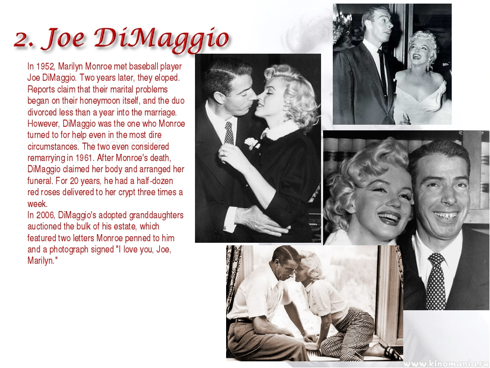 In 1952, Marilyn Monroe met baseball player Joe DiMaggio. Two years later, th...