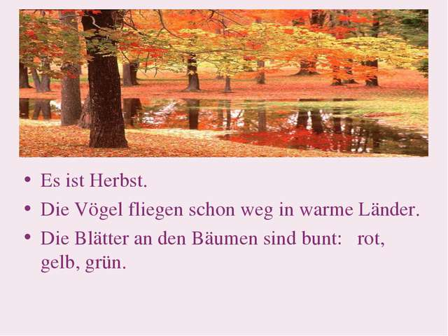 Es ist Herbst. Die Vögel fliegen schon weg in warme Länder. Die Blätter an de...