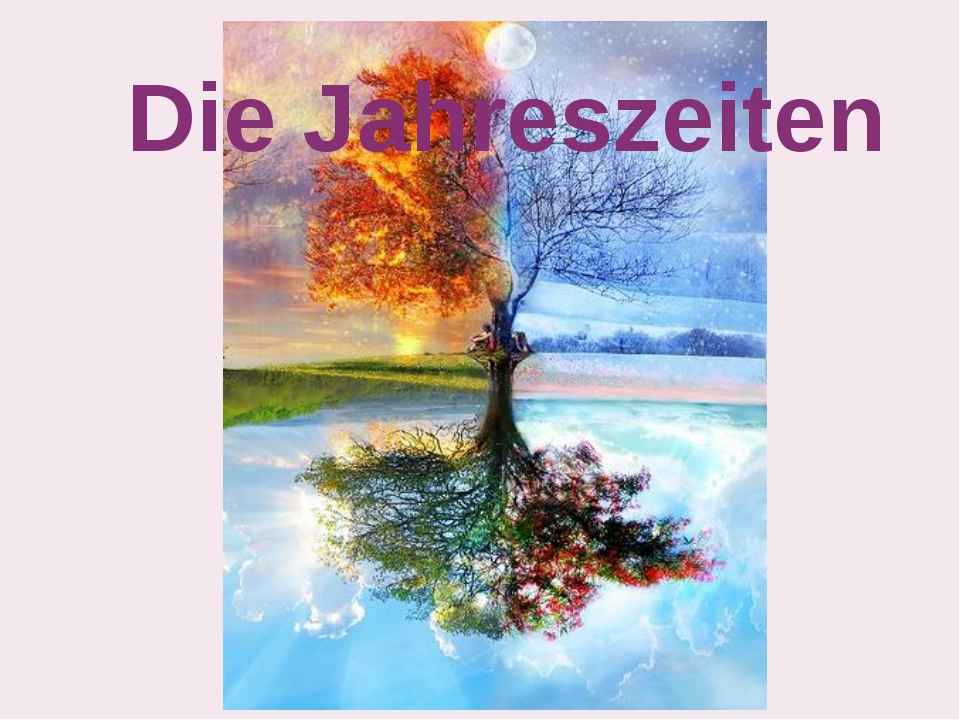 Die Jahreszeiten Die Jahreszeiten
