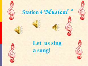 "Let us sing a song! Station 4""Musical """