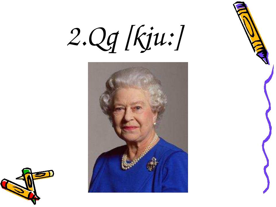 2.Qq [kju:]