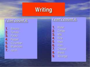 Writing I can count it. Banana Tomato Potato Pepper Cucumber Mushroom carrot