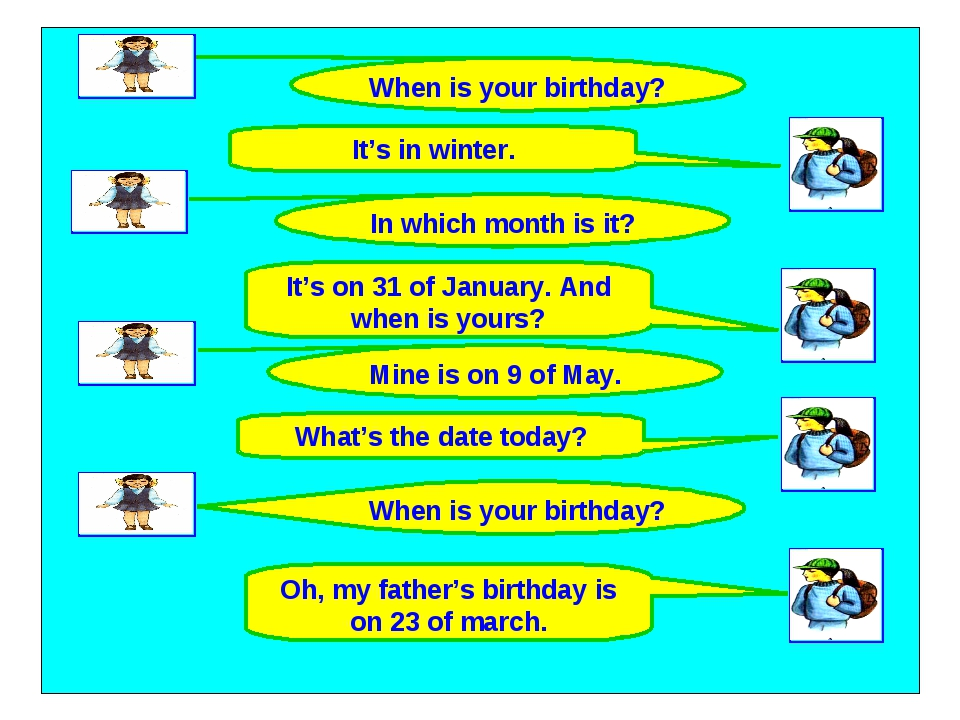 When is your birthday? It's in winter. When is your birthday? Mine is on 9 of...
