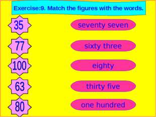 Exercise:9. Match the figures with the words. one hundred thirty five eighty
