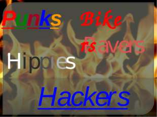 Punks Hippies Hackers Ravers Bikers
