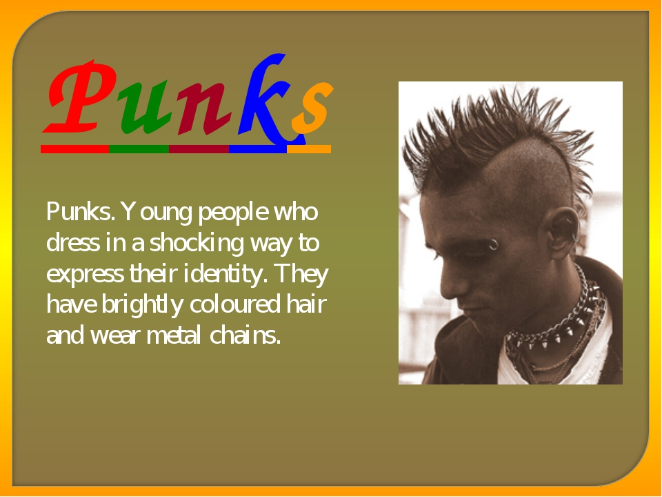 Punks Punks. Young people who dress in a shocking way to express their identi...