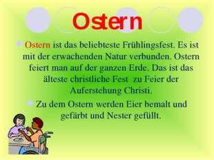 Ostern Ostern ist das beliebteste Frühlingsfest. Es ist mit der erwachenden N
