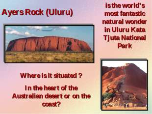 Ayers Rock (Uluru) is the world's most fantastic natural wonder in Uluru Kata