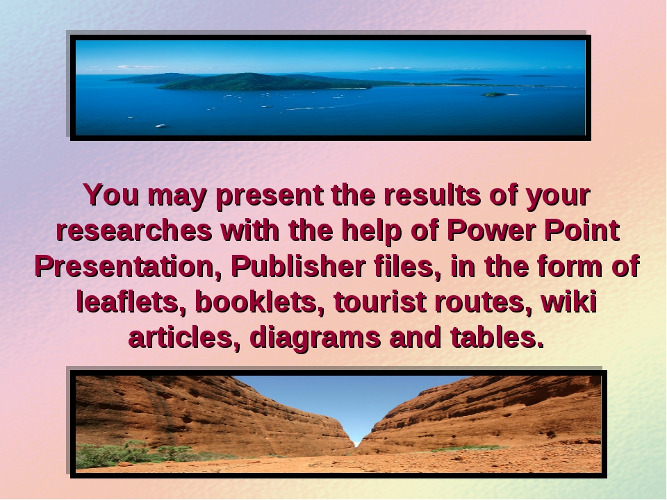 You may present the results of your researches with the help of Power Point P...