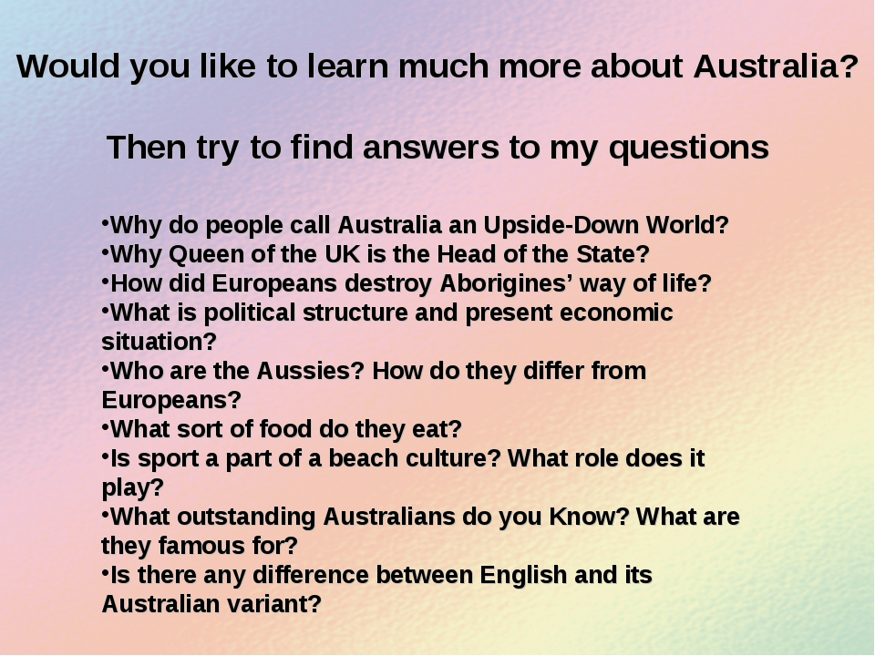 Would you like to learn much more about Australia? Then try to find answers t...