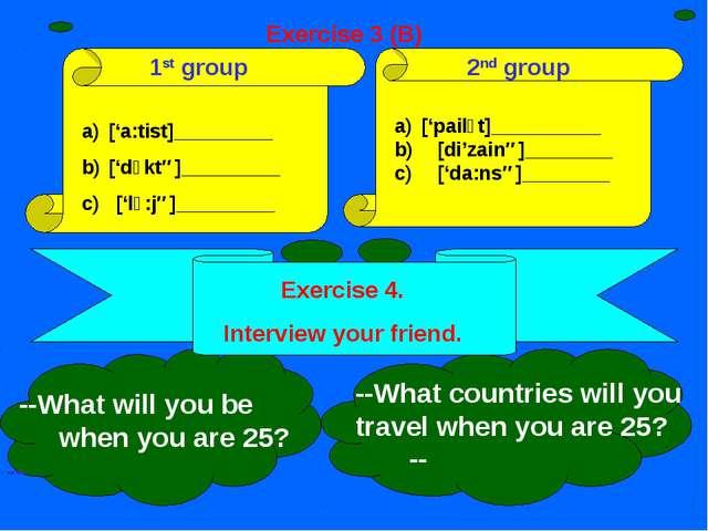 1st group 2nd group ['a:tist]_________ ['dכktə]_________ c) ['lכ:jə]_________...