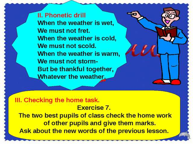 III. Checking the home task. Exercise 7. The two best pupils of class check...