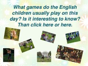 What games do the English children usually play on this day? Is it interestin