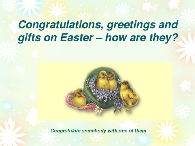 Congratulations, greetings and gifts on Easter – how are they? Congratulate s...
