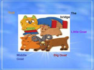 Middle Goat Big Goat Little Goat The bridge Troll