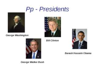 Pp - Presidents George Washington Bill Clinton George Walker Bush Barack Huss
