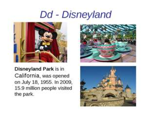 Dd - Disneyland Disneyland Park is in California, was opened on July 18, 1955