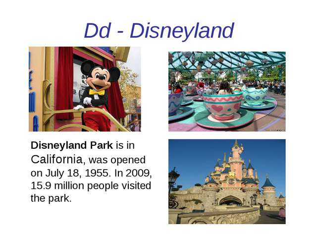 Dd - Disneyland Disneyland Park is in California, was opened on July 18, 1955...