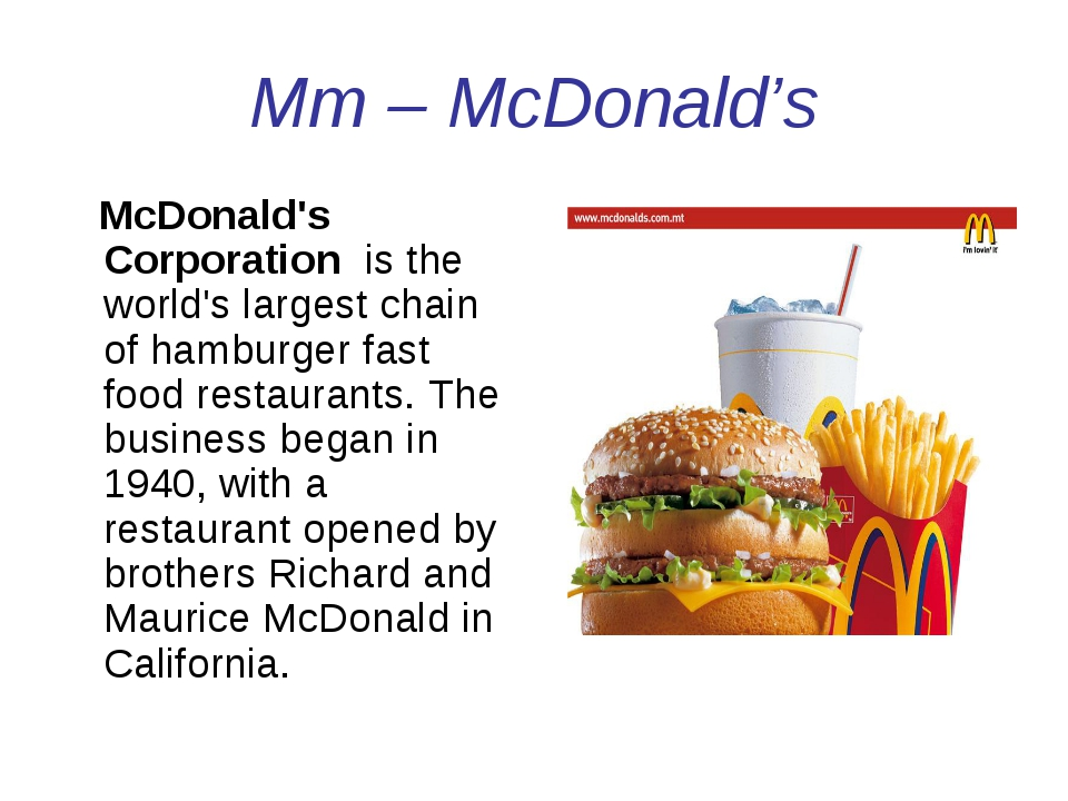 Mm – McDonald's McDonald's Corporation is the world's largest chain of hambur...