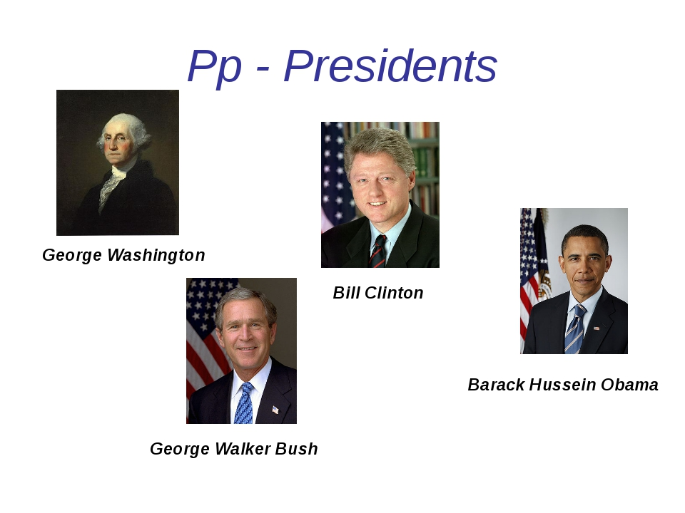 Pp - Presidents George Washington Bill Clinton George Walker Bush Barack Huss...