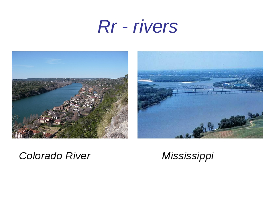 Rr - rivers Colorado River Mississippi