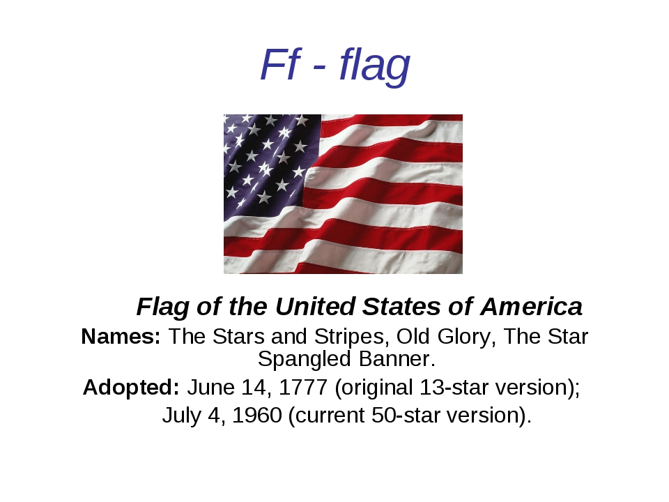 Ff - flag Flag of the United States of America Names: The Stars and Stripes,...