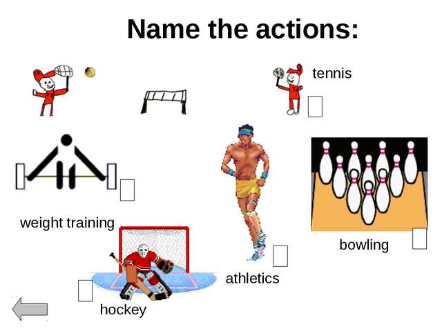 Name the actions: hockey bowling tennis athletics weight training