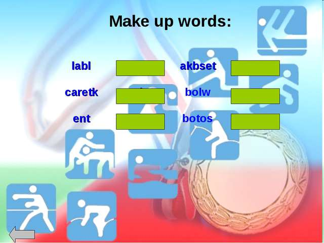 Make up words: bowl labl	ball	akbset	basket caretk	racket	bolw	 ent	net	botos...