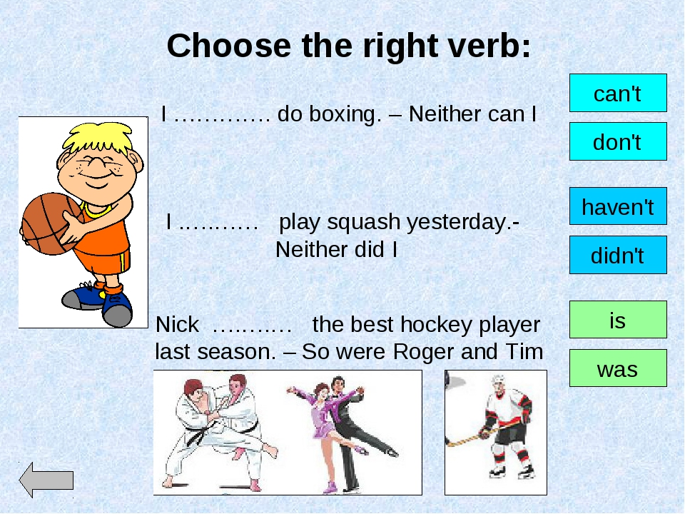Choose the right verb: I …………. do boxing. – Neither can I can't don't I .….……...