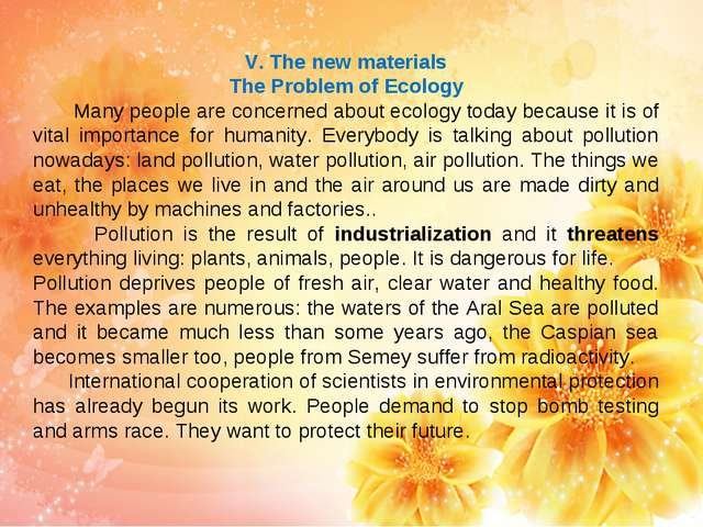 V. The new materials The Problem of Ecology Many people are concerned about e...