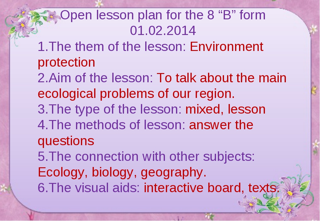 "Open lesson plan for the 8 ""B"" form 01.02.2014 The them of the lesson: Enviro..."
