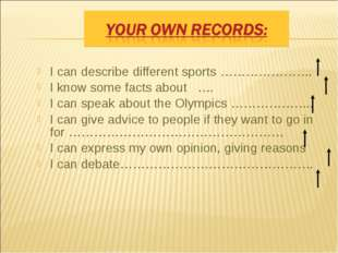 I can describe different sports …………………. I know some facts about …. I can spe
