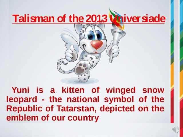 Talisman of the 2013 Universiade Yuni is a kitten of winged snow leopard -...