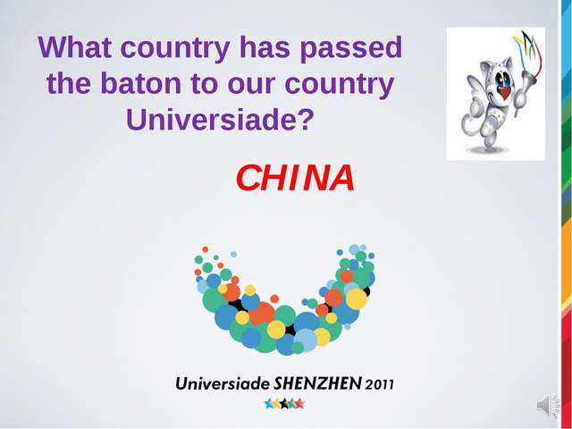 What country has passed the baton to our country Universiade? CHINA