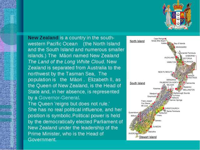 New Zealand is a country in the south-western Pacific Ocean (the North Island...