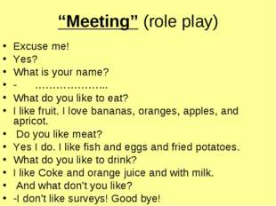 """Meeting"" (role play) Excuse me! Yes? What is your name? - ………………... What do"