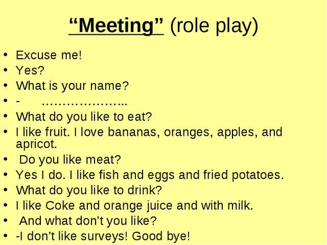 """Meeting"" (role play) Excuse me! Yes? What is your name? - ………………... What do..."