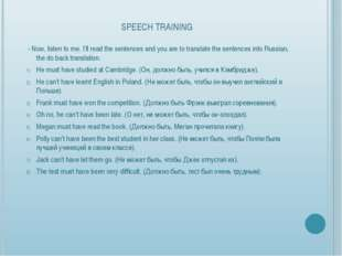 SPEECH TRAINING - Now, listen to me. I'll read the sentences and you are to t