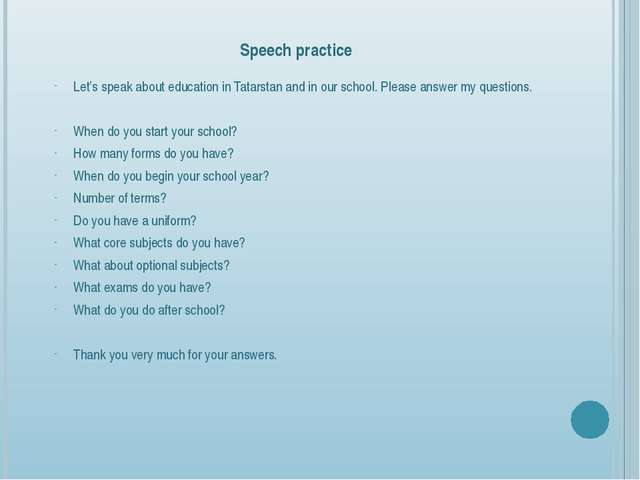 Speech practice Let's speak about education in Tatarstan and in our school....