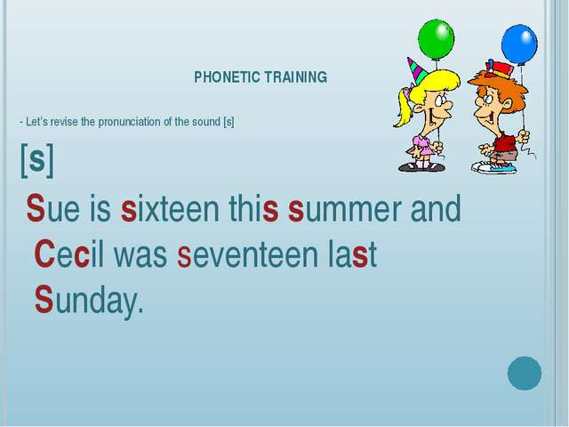 PHONETIC TRAINING - Let's revise the pronunciation of the sound [s] [s] Sue i...