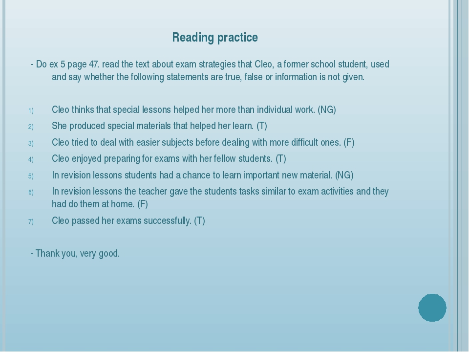 Reading practice - Do ex 5 page 47. read the text about exam strategies that...
