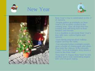 New Year New Year's Day is celebrated on the 1st of January. People gather a