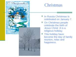 Christmas In Russia Christmas is celebrated on January 7. On Christmas people