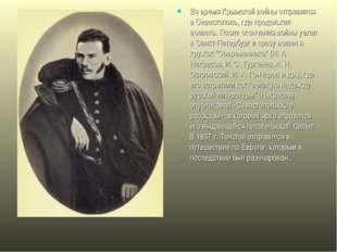 Во время Крымской войны отправился в Севастополь, где продолжил воевать. Посл
