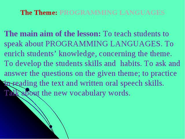 The Theme: PROGRAMMING LANGUAGES The main aim of the lesson: To teach student...