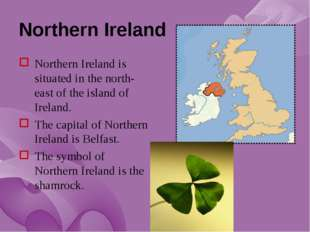 Northern Ireland Northern Ireland is situated in the north-east of the island