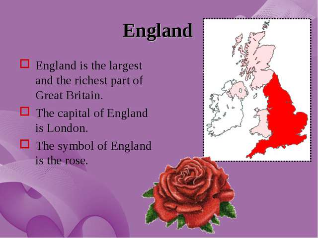 England England is the largest and the richest part of Great Britain. The cap...