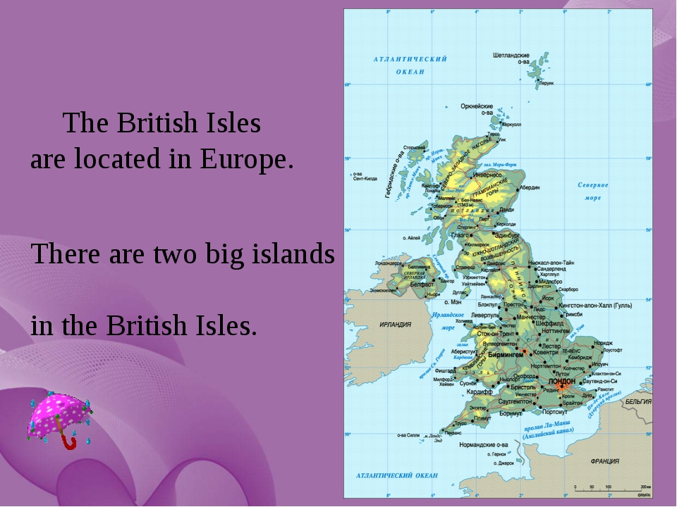 The British Isles are located in Europe. There are two big islands in the Bri...